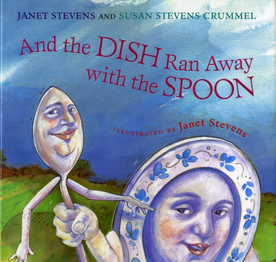And the Dish Ran Away with the Spoon - Crummel, Susan Stevens