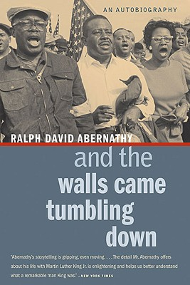 And the Walls Came Tumbling Down - Abernathy, Ralph David
