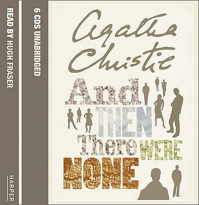 And Then There Were None - Christie, Agatha, and Fraser, Hugh (Read by)