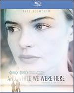 And While We Were Here [Blu-ray] - Kat Coiro