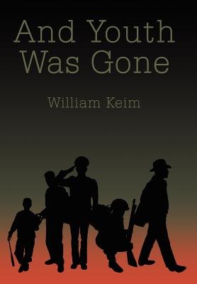 And Youth Was Gone - Keim, William