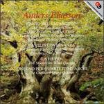 Anders Eliasson: Canto del Vagabondo; Canti in Lontananza; La Fièvre; Disegno per Quartetto d'Archi