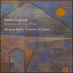 Andrè Laporte: Symphonic & Vocal Works