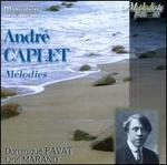 André Caplet: Mélodies