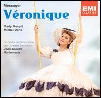 André Messager: Véronique - Andrea Guiot (vocals); Denise Benoit (vocals); Jacques Pruvost (vocals); Jean-Christophe Benoit (vocals);...