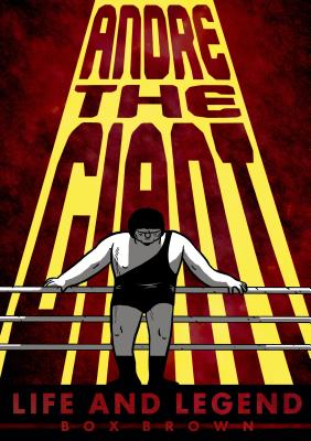 "Andre the Giant: Life and Legend - Brown, Brian ""box"""