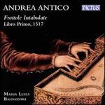 Andrea Antico: Frottole Intabulate - Libro Primo, 1517