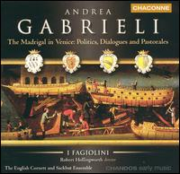 Andrea Gabrieli: The Madrigal in Venice - Catherine Pierron (harpsichord); Eligio Quinteiro (theorbo); English Cornett and Sackbut Ensemble; I Fagiolini;...