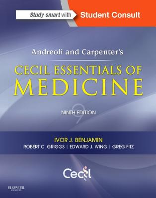 Andreoli and Carpenter's Cecil Essentials of Medicine - Benjamin, Ivor, and Griggs, Robert C, MD, and Wing, Edward J