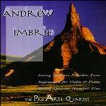 Andrew Imbrie: String Quartets Nos. 4 & 5; Impromptu for Violin & Piano