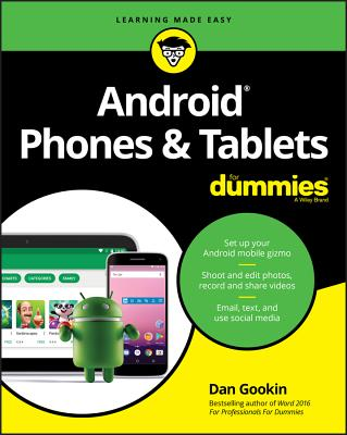 Android Phones and Tablets for Dummies - Gookin, Dan