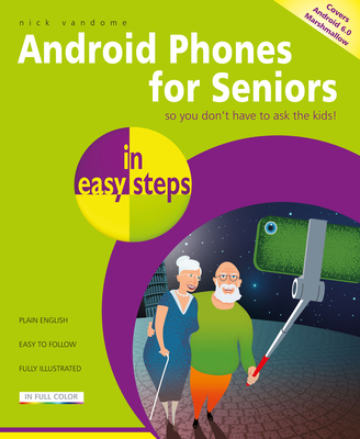 Android Phones for Seniors in easy steps - Vandome, Nick