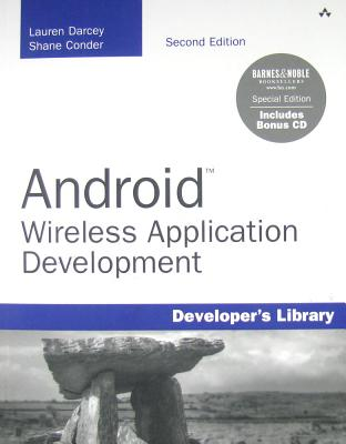 Android: Wireless Application Development - Darcey, Lauren, and Conder, Shane