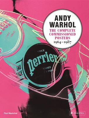 Andy Warhol: The Complete commissioned Posters 1964-1987 - Marechal, Paul
