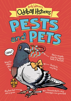 Andy Warner's Oddball Histories: Pests and Pets - Warner, Andy