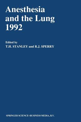 Anesthesia and the Lung 1992 - Stanley, T H (Editor)