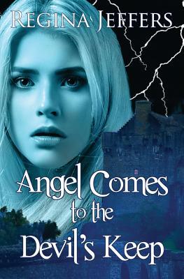 Angel Comes to the Devil's Keep - Jeffers, Regina