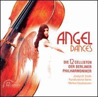 Angel Dances - 12 Cellists of the Berlin Philharmonic; David Delacroix (cello); Frank Schindelbeck (drums);...
