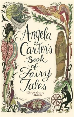 Angela Carter's Book of Fairy Tales. Edited by Angela Carter - Carter, Angela