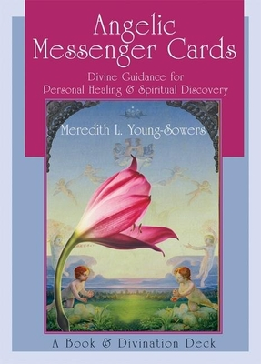 Angelic Messenger Cards: Divine Guidance for Personal Healing and Spiritual Discovery - Young-Sowers, Meredith L.