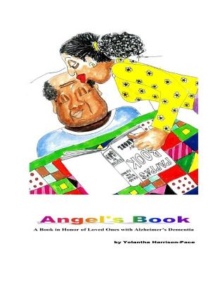 Angel's Book: A Book in Honor of Loved Ones with Alzheimer's Dimentia - Harrison-Pace, Yolantha
