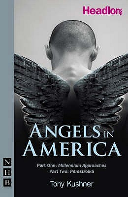 Angels in America: Parts One and Two - Kushner, Tony