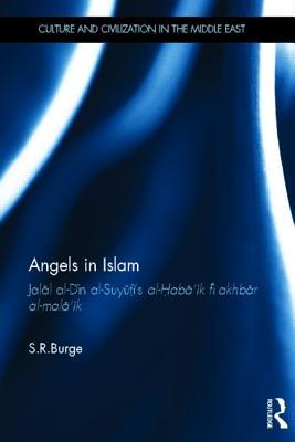 Angels in Islam: Jalal al-Din al-Suyuti's al-Haba'ik fi akhbar al-mala'ik - Burge, Stephen