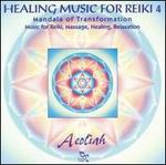Angels of Healing: Music for Reiki, Massage, Healing and Alignment, Vol. 4
