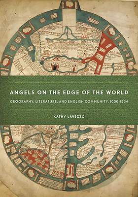 Angels on the Edge of the World: Geography, Literature, and English Community, 1000-1534 - Lavezzo, Kathy
