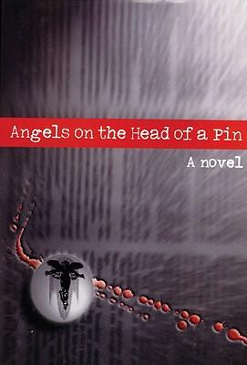 Angels on the Head of a Pin - Druzhnikov, Yuri, and Druzhnikov, Kilurifi, and Freund, Philip