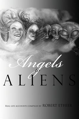 Angels to Aliens - Ethier, Robert M