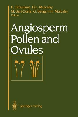Angiosperm Pollen and Ovules - Ottaviano, E (Editor), and Mulcahy, D L (Editor), and Sari Gorla, M (Editor)