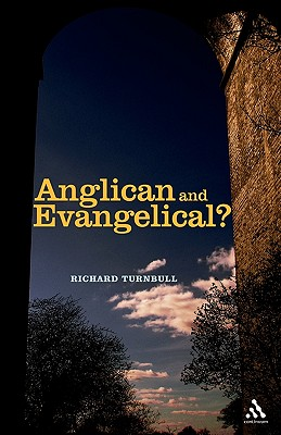 Anglican and Evangelical? - Turnbull, Richard