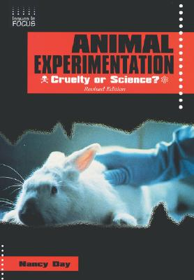 Animal Experimentation: Cruelty or Science? - Day, Nancy