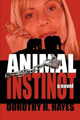 Animal Instinct - Hayes, Dorothy H
