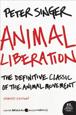 Animal Liberation: The Definitive Classic of the Animal Movement - Singer, Peter