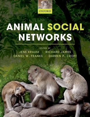 Animal Social Networks - Krause, Jens (Editor), and James, Richard (Editor), and Franks, Daniel (Editor)