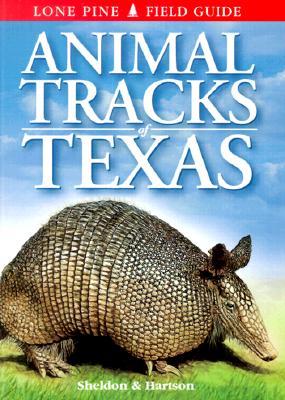 Animal Tracks of Texas - Sheldon, Ian, and Hartson, Tamara