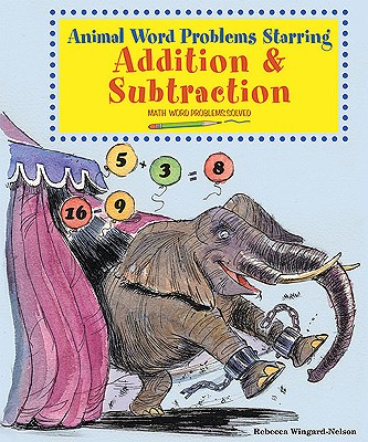Animal Word Problems Starring Addition and Subtraction - Wingard-Nelson, Rebecca
