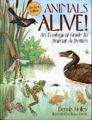 Animals Alive!: An Ecologoical Guide to Animal Activities - Holley, Walter Dennis