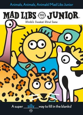 Animals, Animals, Animals! Mad Libs Junior - Frantz, Jennifer, and Stern, Leonard