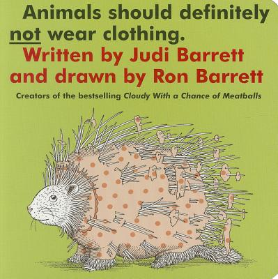 Animals Should Definitely Not Wear Clothing - Barrett, Judi