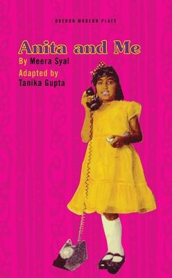 Anita and Me - Syal, Meera, and Gupta, Tanika (Adapted by)