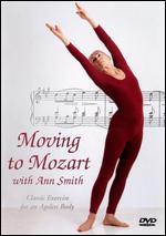 Ann Smith: Moving to Mozart - Classic Exercise for an Ageless Body