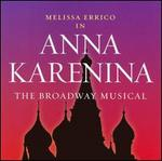 Anna Karenina: The Broadway Musical
