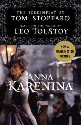 Anna Karenina: The Screenplay - Stoppard, Tom, and Tolstoy, Leo Nikolayevich, Count (Original Author)
