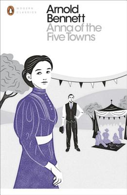 Anna of the Five Towns - Bennett, Arnold, and Swinnerton, Frank (Introduction by)