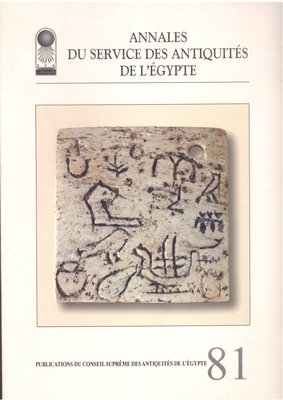 Annales Du Service Des Antiquites De L'Egypte: v. 81 - Supreme Council of Antiquities