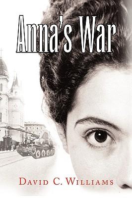 Anna's War - Williams, David C, Professor