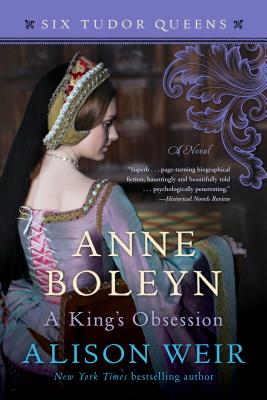 Anne Boleyn, a King's Obsession - Weir, Alison